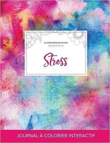 En ligne Journal de Coloration Adulte: Stress (Illustrations de Nature, Toile ARC-En-Ciel) pdf ebook