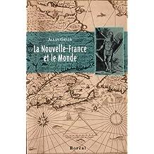 Nouvelle-France et le monde (La)