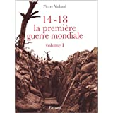 14-18 LA PREMIÈRE GUERRE MONDIALE T01