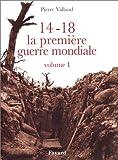 Image de 14-18 La Première Guerre mondiale, tome 1