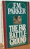 The Far Battleground, F. M. Parker, 0453005853