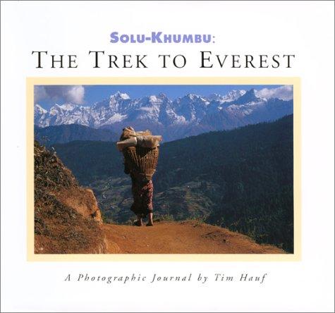 Read Online Solu-Khumbu: The Trek to Everest pdf epub