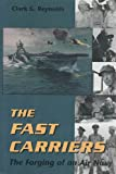 img - for The Fast Carriers: The Forging of an Air Navy book / textbook / text book