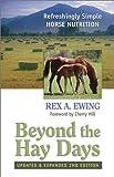 Beyond the Hay Days, Rex A. Ewing, 096580982X