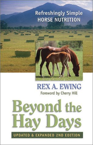 Read Online Beyond the Hay Days: Refreshingly Simple Horse Nutrition, Second Edition PDF