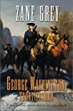 George Washington, Frontiersman, Zane Grey, 0765300230