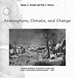 Atmosphere, Climate and Change, Thomas E. Graedel and Paul J. Crutzen, 0716760282