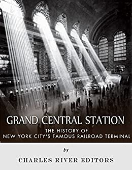 a history of the grand central station in new york city New york's grand central terminal turns 100 this month, and like  the terminal  -- not station, never station -- also has a fascinating history,.