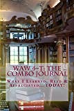 W.A.W 4-T: The Combo Journal—What I Learned, Read & Appreciated...TODAY! (The 4-T (for TODAY) Journal Series) (Volume 4)