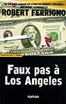 Faux pas à Los Angeles par Ferrigno