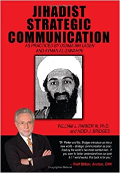 Jihadist Strategic Communication: As Practiced by Usama Bin Laden and Ayman Al-Zawahiri