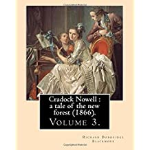 Cradock Nowell : a tale of the new forest (1866). By: Richard Doddridge Blackmore (Volume 3). in three volume: Set in the New Forest and in London, it ... death of Cradock's twin brother Clayton.