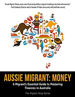 Amazon aussie migrant money a migrants essential guide to aussie migrant money a migrants essential guide to mastering finances in australia by fandeluxe Images