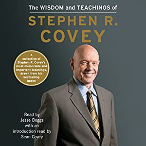 The Wisdom and Teachings of Stephen R. Covey Audiobook