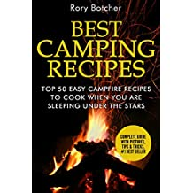 Best Camping Recipes: Top 50 Easy Campfire Recipes To Cook When You Are Sleeping Under The Stars (Rory's Meat Kitchen)