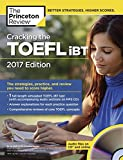 Cracking the TOEFL iBT with Audio CD, 2017 Edition: The Strategies, Practice, and Review You Need to Score Higher (College Test Preparation)