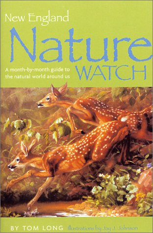 Download New England Nature Watch: A Month-by-Month Guide to the Natural World Around Us pdf epub