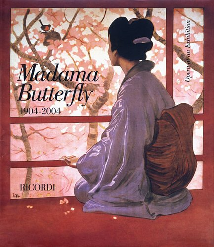 Madama Butterfly 1904-2004: Opera at an Exhibition by Ricordi