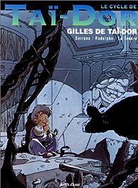 Le Cycle de Tai-Dor. Gilles de Tai-Dor, tome 3 par Jean-Luc Serrano