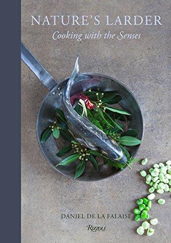 Nature's Larder: Cooking with the Senses by Daniel de la Falaise