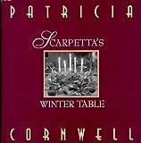 Scarpetta's Winter Table, Patricia Cornwell, 0941711420