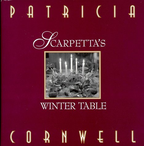 Scarpetta's Winter Table from Virginia's Chief Medical Examiner Dr. Kay Scarpetta