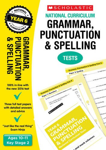 2020 SATs Practice Papers for Grammar Punctuation and Spelling Year 6 (Scholastic National Curriculum SATs) (National Curriculum SATs Tests)