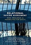 Relational Suicide Assessment : Risks, Resources, and Possibilities for Safety, Flemons, Douglas and Gralnik, Leonard, 0393706524