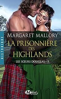 Les soeurs Douglas, tome 1 : La prisonnière des Highlands par Margaret Mallory