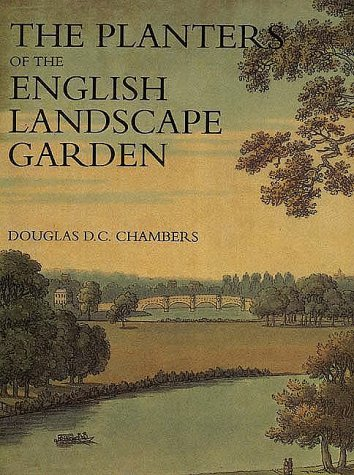 The Planters of the English Landscape Garden: Botany, Trees, and the Georgics (Paul Mellon Centre for Studies in ()