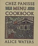 The Chez Panisse Menu Cookbook, Alice Waters, 0394517873