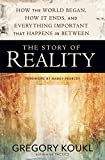 Download The Story of Reality: How the World Began, How It Ends, and Everything Important that Happens in Between in PDF ePUB Free Online