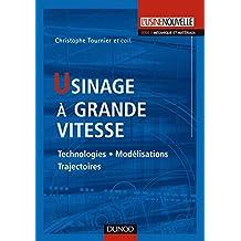 Usinage à grande vitesse : Technologies, modélisations et trajectoires (Technique et ingénierie) (French Edition)