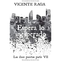 Espera lo inesperado: Las doce puertas parte VII
