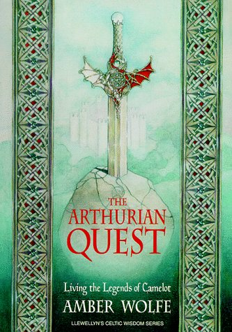 Download The Arthurian Quest: Living the Legends of Camelot (Llewellyn's Celtic Wisdom Series) pdf epub