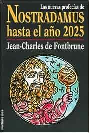 Las nuevas profecias de nostradamus hasta el año 2025