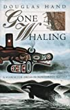 Gone Whaling, Douglas Hand, 0671768409