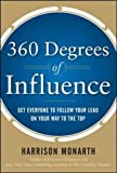 img - for 360 Degrees of Influence: Get Everyone to Follow Your Lead on Your Way to the Top book / textbook / text book