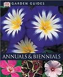 Annuals & Biennials (DK Garden Guides)