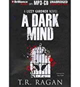 [(A Dark Mind)] [Author: T R Ragan] published on (June, 2013)