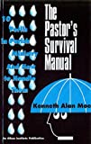 The Pastor's Survival Manual : 10 Perils in Parish Ministry and How to Handle Them, Moe, Kenneth A., 1566991579