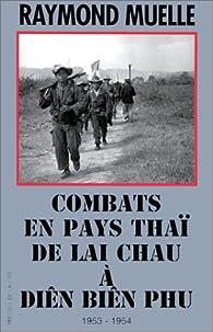Combats en pays thaï: Document par Raymond Muelle