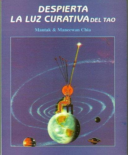 Despierta la Luz Curativa del Tao (Spanish Edition)