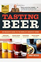 Tasting Beer, 2nd Edition: An Insider's Guide to the World's Greatest Drink Paperback