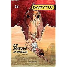 Papyrus - Tome 26 - Le masque d'Horus (Tous publics)