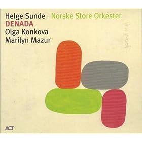 Helge Sunde Norske Store Orkester feat. Marilyn Mazur - Denada