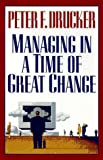 Managing in a Time of Great Change, Peter F. Drucker, 0525940537