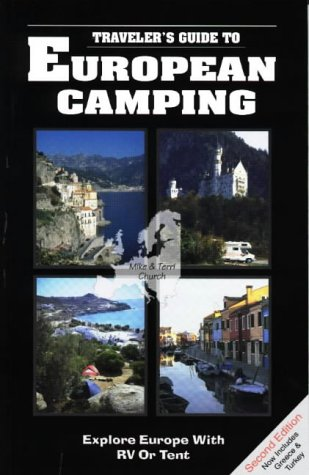 European Camping: Explore Europe with RV or Tent (Traveler's Guides to European Camping: Explore Europe with RV or Tent)