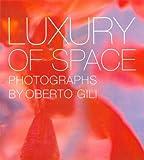 Luxury of Space, Oberto Gili, 2843235219