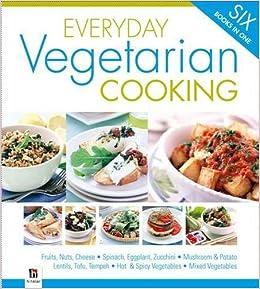 Everyday vegetarian cooking binder hinkler books pty ltd everyday vegetarian cooking binder hinkler books pty ltd 9781741841244 amazon books forumfinder Images